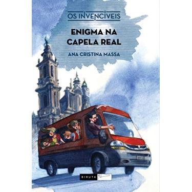 Enigma na Capela Real - Os Invencíveis - Massa, Ana Cristina - 9788578481728