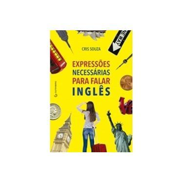 Expressões Necessárias Para Falar Inglês - Souza, Cris - 9788582352472