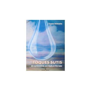 Toques Sutis - Delmanto, Suzana - 9788532305985