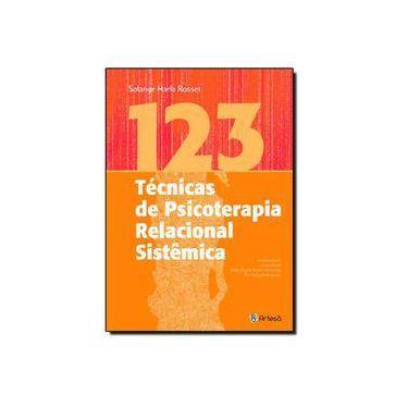 123 Técnicas de Psicoterapia Relacional Sistêmica - Andrea Farioli - 9788588009387