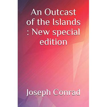 An Outcast of the Islands: New special edition