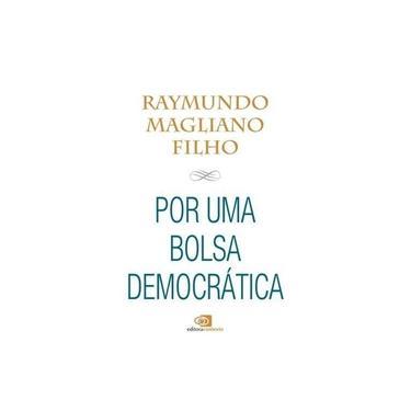Por Uma Bolsa Democrática - Raymundo Magliano Filho - 9788552000495