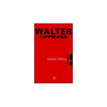 Opinião Pública - Walter Lippmann - 9788532637482