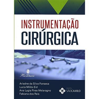 Instrumentação Cirúrgica - Da Silva Fonseca, Ariadne - 9788581160733