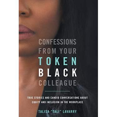 Confessions From Your Token Black Colleague