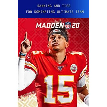 Madden NFL 20: Ranking And Tips For Dominating Ultimate Team