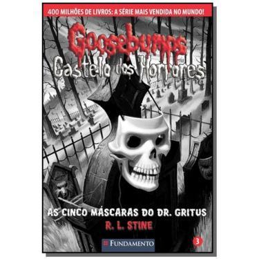 Goosebumps Castelo de Horrores 3 - As Cinco Máscaras do Dr. Gritus - Stine, R. L. - 9788539505432