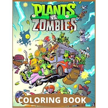 Plants vs Zombies: Coloring Book for Kids and Adults with Fun, Easy, and Relaxing (Coloring Books for Adults and Kids 2-4 4-8 8-12+) High-quality images