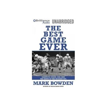 The Best Game Ever: Giants Vs. Colts, 1958, and the Birth of the Modern NFL [Audio]