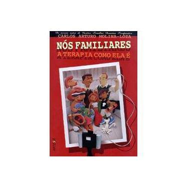 Nos Familiares - A Terapia Como Ela e - Carlos Arturo Molina-loza - 9788588009097