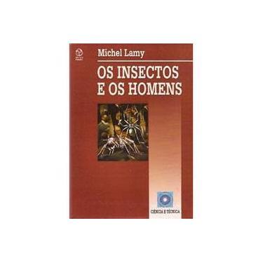 Os Insectos e os Homens - Michel Lamy - 9789727711789