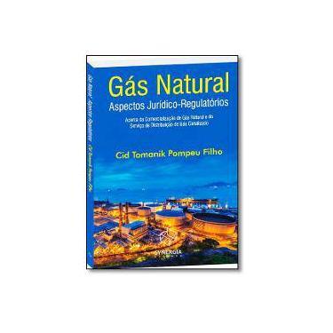 Gás Natural - Aspectos Jurídico-Regulatórios - Filho, Cid Tomanik Pompeu - 9788568483183