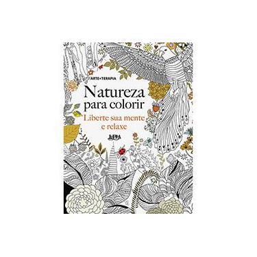Natureza Para Colorir. Liberte Sua Mente e Relaxe - Capa Comum - 9788525432537