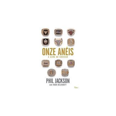 Onze Anéis: A Alma do Sucesso - Hugh Delehanty, Phil Jackson - 9788532528964