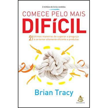 Comece Pelo Mais Difícil - Tracy, Brian - 9788543104881