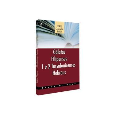 Comentario Biblico - Galatas, Filipenses, 1 E 2 Tessalonicenses E Hebr - Capa Comum - 9788526300668