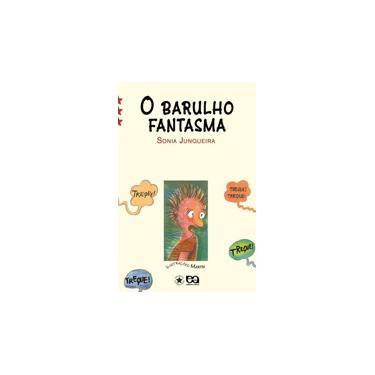 O Barulho Fantasma - Col. Estrelinha III - Junqueira, Sonia - 9788508113477