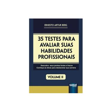 35 Testes Para Avaliar Suas Habilidades Profissionais - Vol. II - Berg, Ernesto Artur - 9788536267586