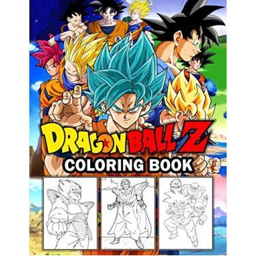 Dragon Ball Z coloring book: dragon ball super coloring book