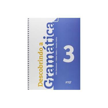 Descobrindo A Gramática - 3º Ano - Giacomozzi, Gilio; Valério, Geonice; Valério, Gildete - 9788520001691