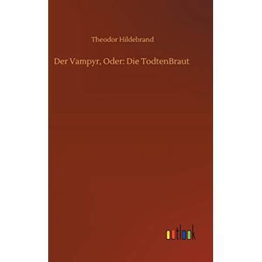 Der Vampyr, Oder: Die TodtenBraut