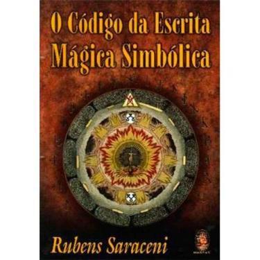 """O Código Da Escrita Mágica Simbólica - """"saraceni, Rubens"""" - 9788537002285"""