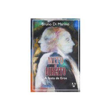Mito E Direito - Festa De Eros - Marino Bruno Di - 9788566464412