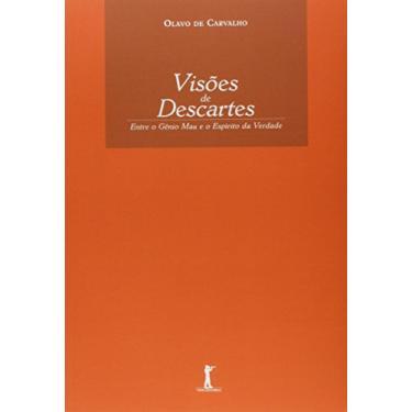 Visões de Descartes - Carvalho, Olavo De - 9788567394053