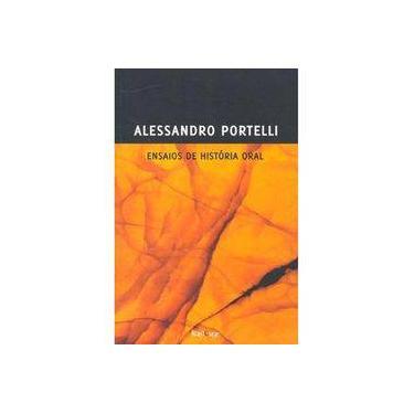 Ensaios de História Ora - Portelli , Alessandro - 9788562959011