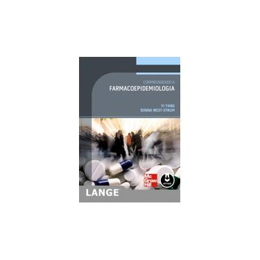 Compreendendo A Farmacoepidemiologia - Yang, Yi; West - Strum, Donna - 9788580552201