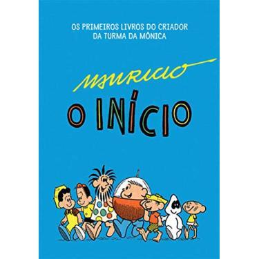 Mauricio - o Início - Sousa, Mauricio De - 9788578279745