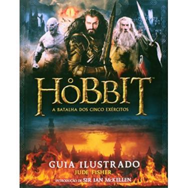 O Hobbit A Batalha Dos Cinco Exércitos - Guia Ilustrado - Fisher, Jude - 9788578278557