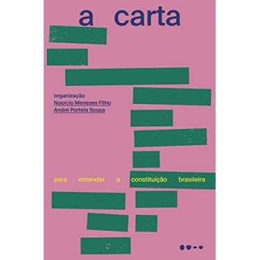 A carta: Para entender a constituição brasileira - Naercio Menezes Filho - 9788588808737