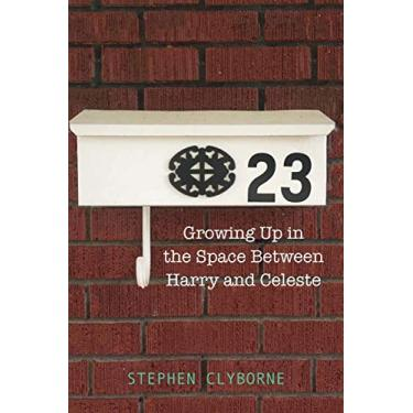 23: Growing Up in the Space Between Harry and Celeste