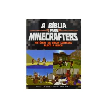 Bíblia Para Minecrafters, A: Histórias da Bíblia Contadas Bloco a Bloco - Garret Romines - 9788581581026