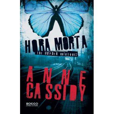 Hora Morta - Série The Murder Notebooks - Anne Cassidy - 9788579801846