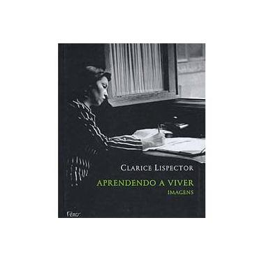 Aprendendo a Viver - Imagens - Lispector, Clarice - 9788532518989