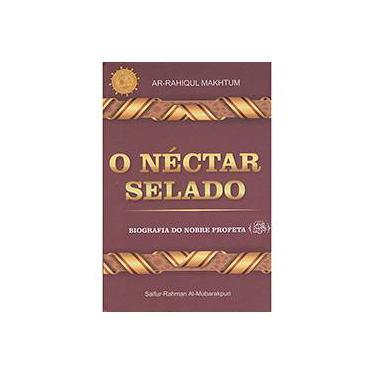 O Nectar Selado - Ar-rahiqul Makhtum - 9788588003279