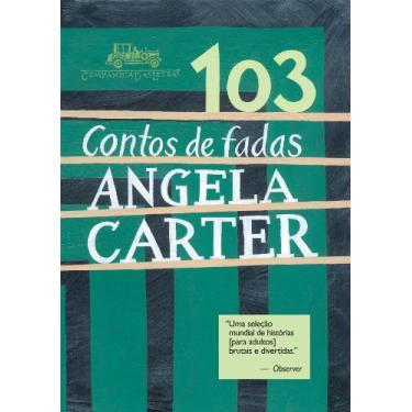 103 Contos de Fadas - Carter, Angela - 9788535910896