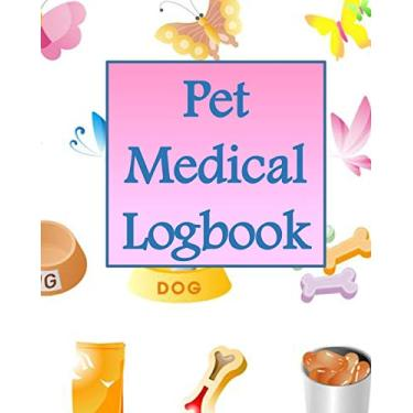 Pet Medical Logbook: Medical, immunization, vet, dietary and pet care information - all in one place. 8 x 10, 120 formatted pages. Nice gift for animal lovers.