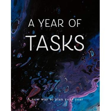 A Year of Tasks: Blue on Black: A new way to plan your year (8 x 10 inches, 120 pages)