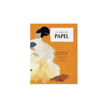 O Livro do Papel - 14ª Ed. 2010 - Rocha, Ruth - 9788506053775