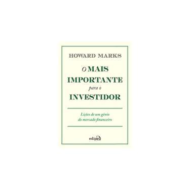 Imagem de Livro - O Mais Importante para o Investidor: Lições de um gênio do Mercado Financeiro