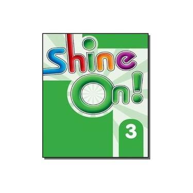 Shine On! 3 - Teachers Book Pack