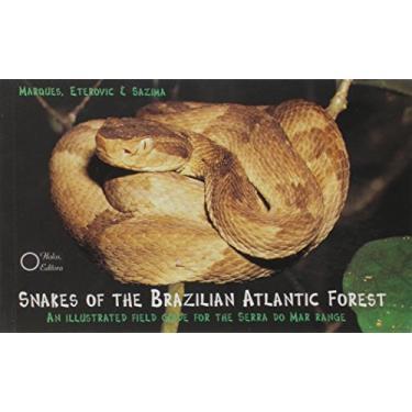 Snakes Of The Brazilian Atlantic Forest - Daniela De Freitas Marques - 9788586699450
