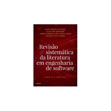 Revisão Sistemática da Literatura Em Engenharia de Software - Teoria e Prática - Nakagawa, Elisa - 9788535286410