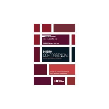 Direito Concorrencial - Doutrina, Jurisprudência e Legislação - Col. Direito Econômico - Aguilar, Fernando Heren - 9788502620056