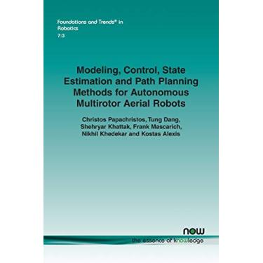 Modeling, Control, State Estimation and Path Planning Methods for Autonomous Multirotor Aerial Robots: 22