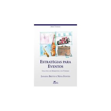 Estratégias para Eventos - Série Turismo - Britto, Janaina; Fontes, Nena - 9788585887759