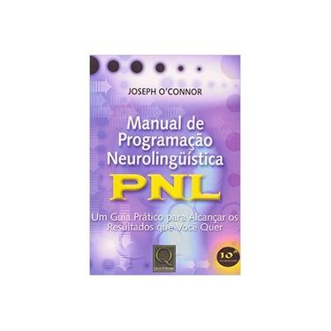 Manual de Programação Neurolingüística Pnl - O'connor, Joseph - 9788573038361